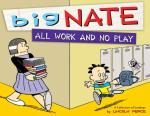 big nate all work