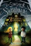 sinister sweetness of splendid academy 2